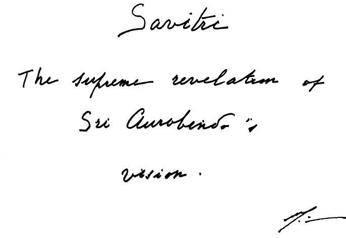 Савитри - Высшее откровение видения Шри Ауробиндо